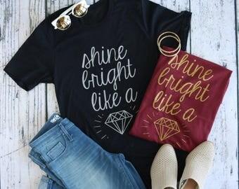 Shine like a diamond Shirt