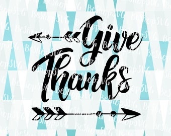 Give Thanks SVG, Grateful SVG, Thanksgiving SVG, Thankful Svg, Fall Svg, Instant download, Eps - Dxf - Png - Svg