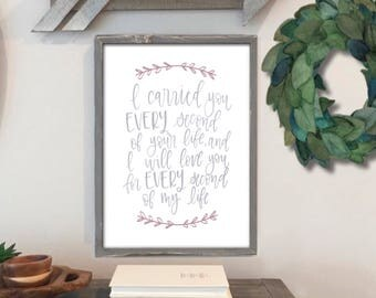 Miscarriage Quote - I carried you every minute of your life - Rememberance - Digital Print