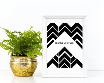 Printable Scandinavian Wall Art, Trending Now, Best Selling, Modern Wall Art, Gypsy, Print, Be Wild, Be Free,Dorm, Decor