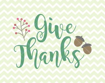 Give Thanks SVG and PNG, Give Thanks Clipart, Thanksgiving svg, Thanksgiving Clipart, svg Originals, Commercial Use SVG, Acorn svg