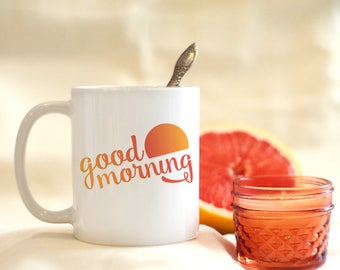 Good Morning Coffee Mug, Rise and Shine, Cute Mug, Cute Gift, Sunrise Mug, Coffee Mug, Coffee Lovers, Coffee Addicts