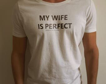My Wife Is Perfect - She Bought Me This Shirt, Husband T-shirt, Funny Tee, Mens T shirt