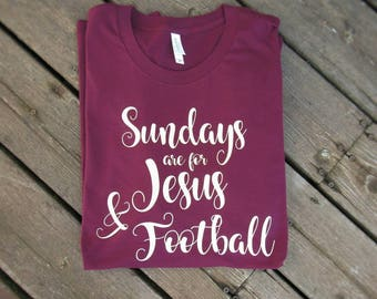 Sundays are for Jesus and Football Shirt, Football Shirt, Football Fan Shirt, Sundays are for Jesus