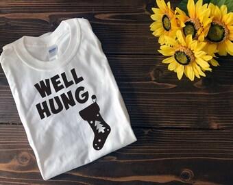 Well Hung | Funny Christmas Shirt | Christmas Shirt | Custom T Shirt | Create Your Own T Shirt | Custom Sayings | Graphic Tees | T Shirts |