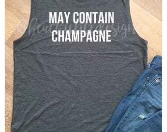 May contain champagne| champagne tank| champagne| champagne shirt| bubbly shirt| brunch shirt| brunch tank| mom shirt| brunch life| mom life