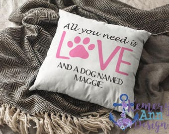 Personalized Dog Pillow Cover, Love Dogs Pillow, Dog Throw Pillow Cover, Custom Dog Pillow, All You Need Is Love Pillow, Furry Friend Pillow
