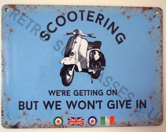 Scootering We're Getting On But We Won't Give In Mod Large Tin Sign Lambretta Vespa Garage Dad Gift