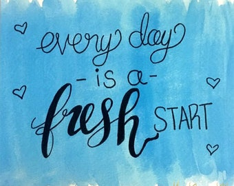 Everyday is a Fresh Start, Inspirational Watercolor Print