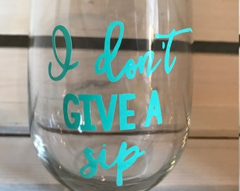 I don't give a sip Tumbler