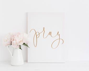 DIGITAL DOWNLOAD + Pray + Handlettered