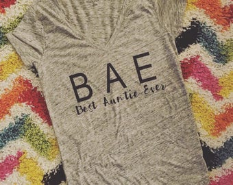 BAE // Best auntie ever // Bae best aunt ever // Aunt shirt // Aunt tee // T-shirt for aunts // My aunt is my bff // Aunt best friend