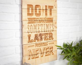 Poster of wood recycled engraved - Do it Now -