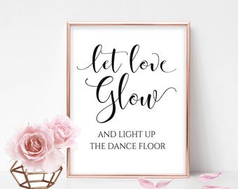 Let Love Glow Stick Sign Glowstick Sign Wedding Glow Sticks Printable Wedding Sign Wedding Dance Floor Reception Sign Calligraphy Sign