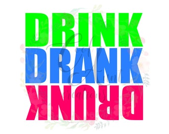 Drink Drank Drunk / SVG / DXF / PNG / Digital Download