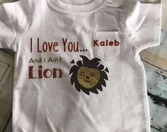 I Love You And I Ain't Lying Infant Shirt