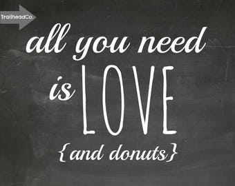All You Need is Love and Donuts Printable