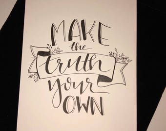 Make the Truth Your Own 5x7 print - pen and ink - black on white cardstock