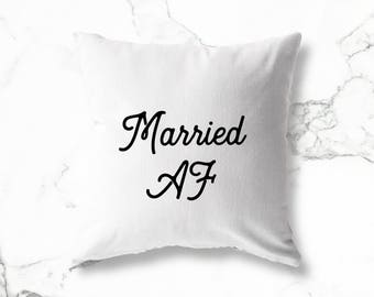 Married AF wedding gift for husband gift for wife throw pillow decorative pillow unique gift custom gifts couch pillow accent pillow gifts