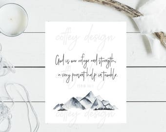Printable, Psalm 46:1 God is a Refuge and Strength, Help, Digital Download, Instant, Mountain, Hope, Grace, Comfort, 8x10
