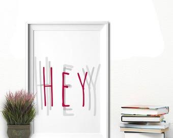Hey,Digital Wall Print,Digital download art,Printable,Instant Download,Printable Wall Art,Home Decor,Love Print,Love Print Art,Love Wall Art