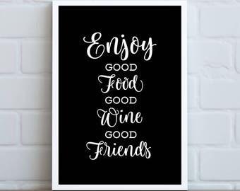Enjoy Good Food, Good Wine, Good Friends