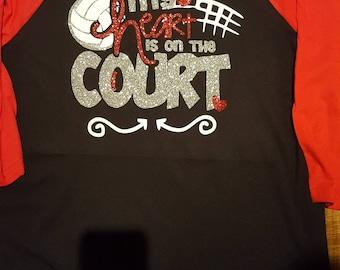 My heart is on the court. Volleyball mom, team spirit,  school spirit, customizable volleyball shirt