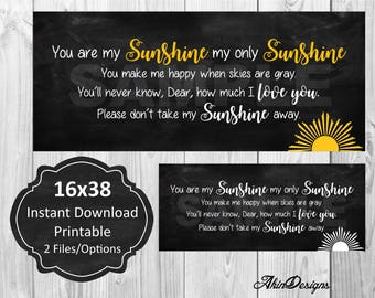 Sunshine, You are my sunshine, Instant Download, Printable, 16x38