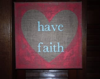 Have Faith inspirational picture burlap