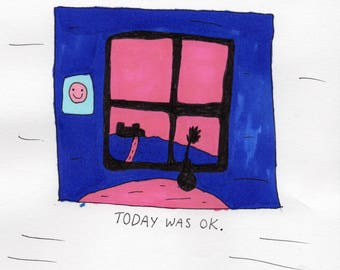 TODAY WAS OK 5x7 Print