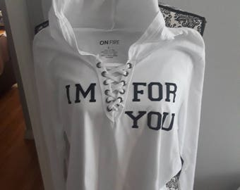 White hoodie, with I'm for you on it!