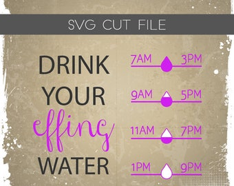 Drink Your Effing Water SVG - Drink Your Water SVG - Water Tracker SVG - Fill Lines Cutting File - Fill Lines Silhouette File for Cutting