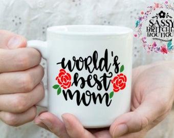 Worlds Best Mom Mug - Mom Mug - Mothers Day Gift - Mom Christmas Gift - Mom Birthday Gift - Gift for Mom -