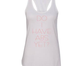 Do I have ABS workout tank, Workout Tank, Funny Workout shirts, Workout Shirt, Gym Shirt, Run Shirt