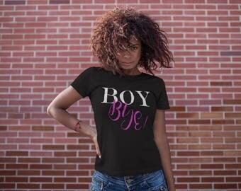 BOY BYE! (PINK) Women's short sleeve t-shirt,Black t-shirt, women's t-shirt, gift for her, funny t-shirt, pink t-shirt