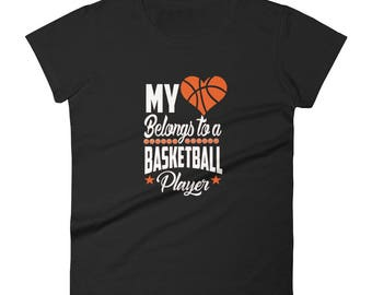 My Heart Belongs to a Basketball Player Women's short sleeve t-shirt, basketball player tee, t-shirt, sports t-shirt, gift for her, basketba