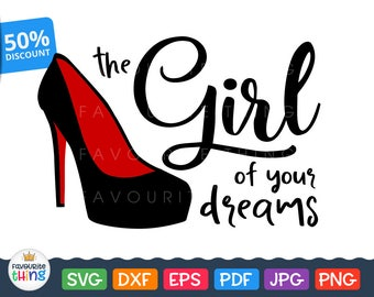 The Girl of your dreams Svg High Heel Shoes Cut Files Shirt Vinyl Design for Boy Husband Men Uxorious Cuttable Clip art Cricut Silhouette