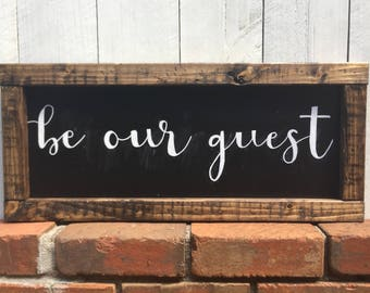 BE OUR GUEST | farmhouse sign | rustic decor