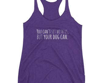 You Can't Sit With Us Women's Racerback Tank
