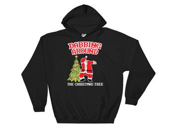 Dabbing Around The Christmas Tree Hooded Sweatshirt // Dabbing Santa Claus Hoodie // Funny Christmas Holiday Gift Sweatshirt