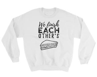 We Finish Each Other's Sandwiches Sweatshirt // Couple Sweater // Perfect Match Sweater // Lovers Sweater // Disney Frozen Sweater