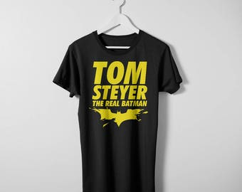 Tom Steyer t-shirt. Available in men's and women's sizes. Printed on a comfy cotton Bella Canvas Tee.