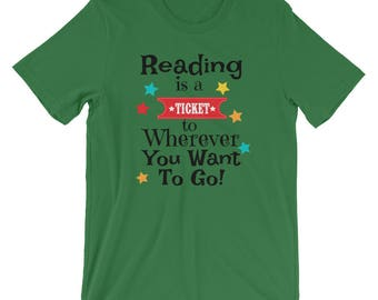 Reading is a Ticket to Wherever You Want to Go Shirt / Reading Shirt / Reading Books TShirt