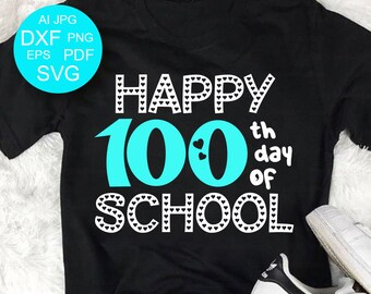 Happy 100th Day of School svg 100 days of school SVG Class Svg Files for Silhouette Cameo Svg Files for Cricut Hundredth day Svg Dxf
