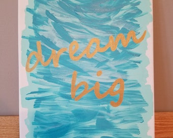 """Canvas Quote 9x12- """"Dream Big"""""""