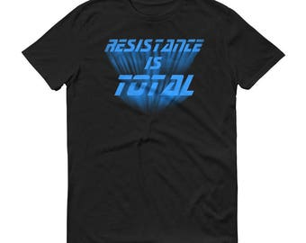 Resdistance is Total -Short-Sleeve T-Shirt
