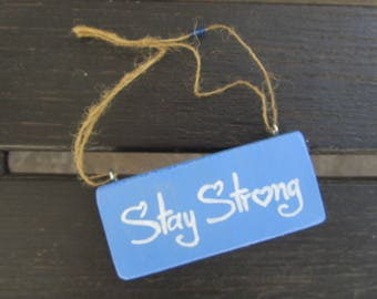 Stay strong - Handpainted Text Sign on wood - Home and wall decoration - Motivationl - Inspirational - Plaque  - Giftidea - Light blue