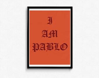 Pablo, I am Pablo, Print, Instant Download, Kanye West, Art, Illustration, Poster, Hip Hop, yeezy, rapper, life of pablo, wall art, Gift