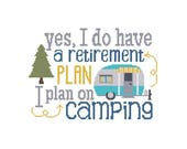 Yes, I do have a Retirement PLAN I Plan On Camping Counted Cross Stitch PDF Pattern