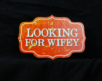 Looking For Wifey Photo Booth Prop - PVC Durable